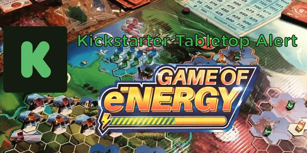 Kickstarter Tabletop Alert: Game of Energy