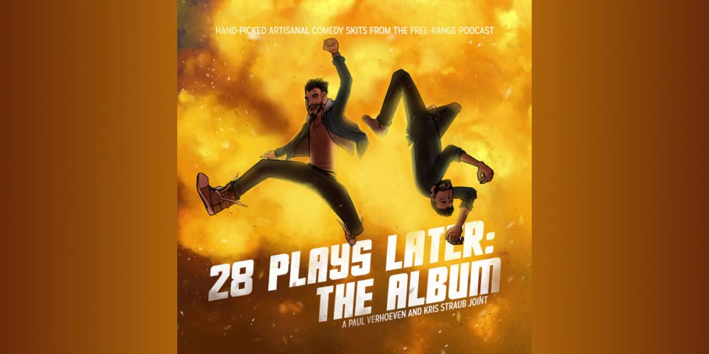 Renditions of Paul Verhoeven and Kris Straub in front of an explosion on a CD cover for 28 Plays Later: The Album