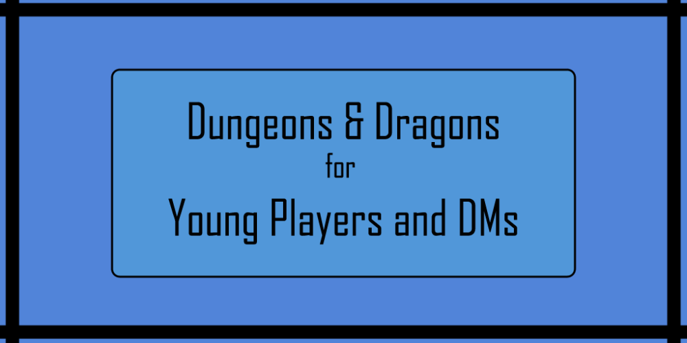 D&D for Young Players and New Dungeon Masters: 3 — Complete Characters