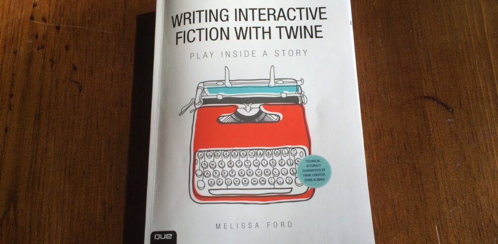'Writing Interactive Fiction With Twine'