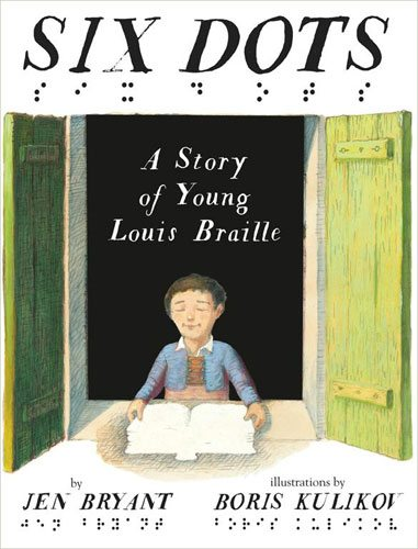 Six Dots: Louis Braille