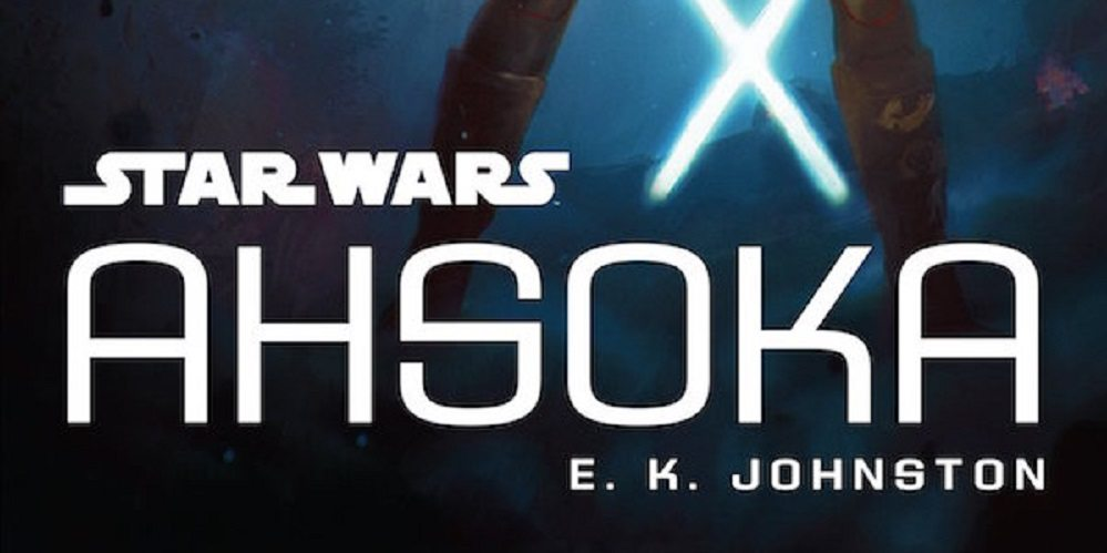 'Star Wars' Fans Rejoice: E.K. Johnston's 'Ahsoka' Is Finally Here