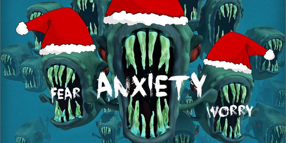 What Having Anxiety Means… HOLIDAY EDITION!