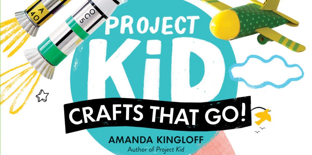 'Project Kid: Crafts That Go' by Amanda Kingloff