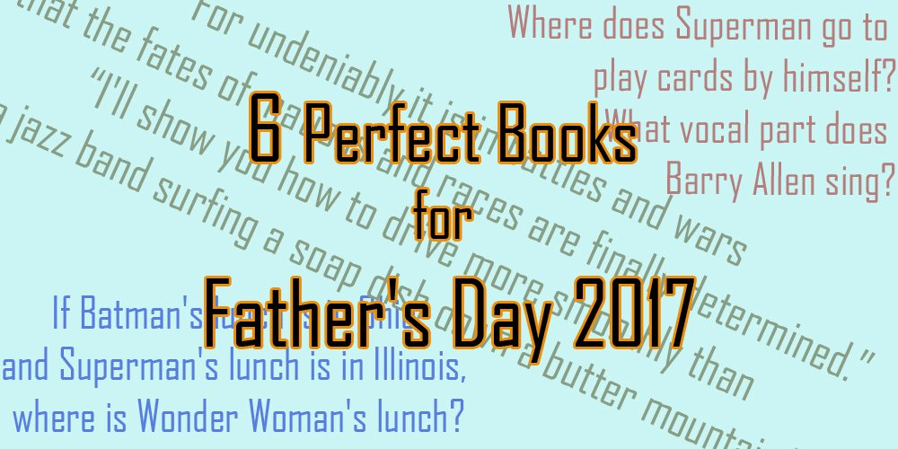 6 Perfect Books for Father's Day 2017