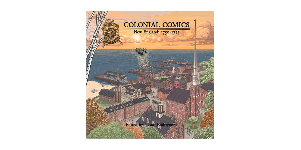 History, Visualized in 'Colonial Comics: New England: 1750-1775'