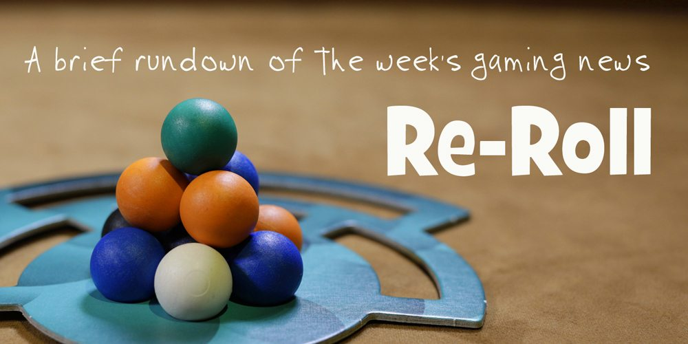 Re-Roll: This Week's Tabletop Game News for Week 28 — July 8 to July 14, 2017