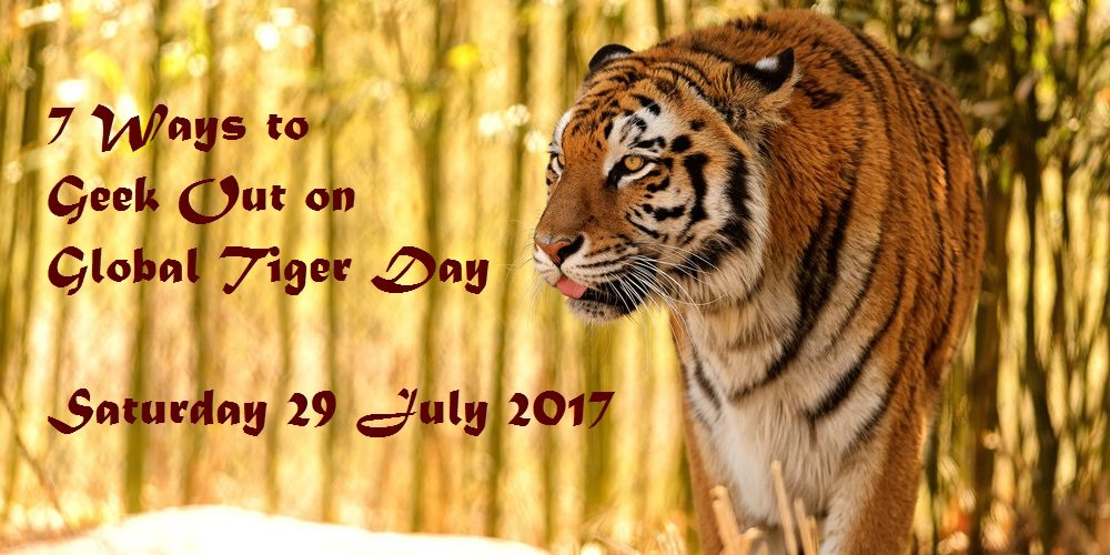 7 Ways to Geek Out on Global Tiger Day