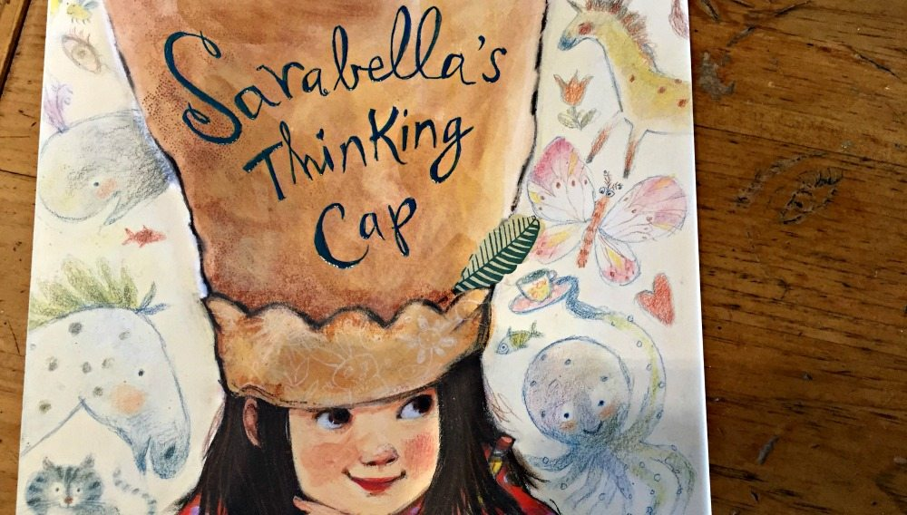 Daydreamers Will Love 'Sarabella's Thinking Cap'