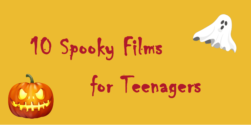 10 Spooky Films for Teens