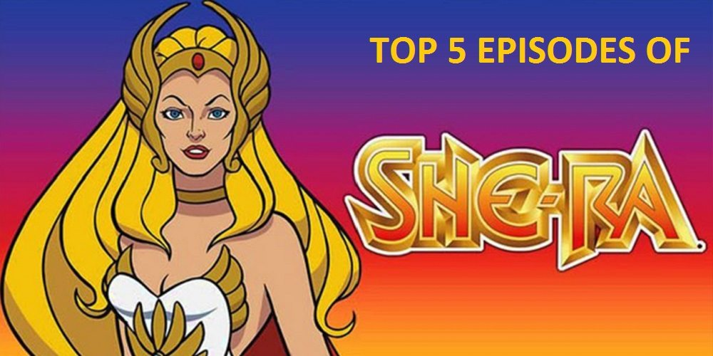 5 Best She-Ra Episodes You Need to Watch Before the Netflix Reboot