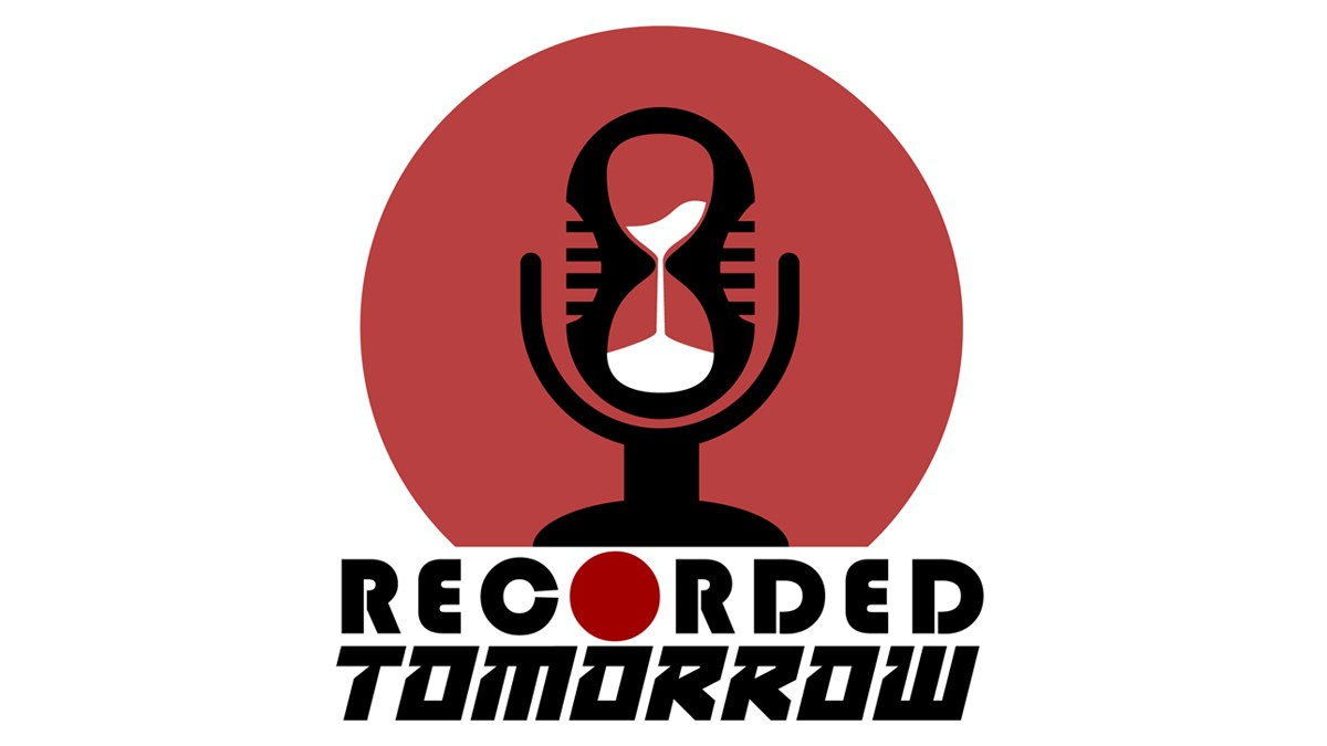 Recorded Tomorrow podcast