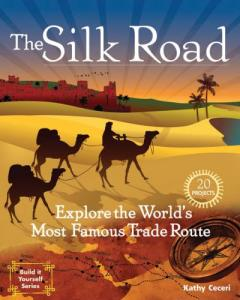 The Silk Road by Kathy Ceceri