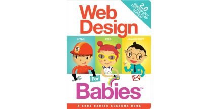 Your Baby's First Language Might Be Javascript With Web Design for Babies