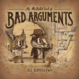 Teach Your Kids Logic With An Illustrated Book of Bad Arguments