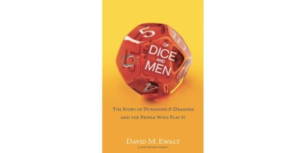 Of Dice and Men — The Story of Dungeons & Dragons (Now In Paperback!)
