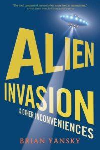 Alien Invasions & Other Inconveniences