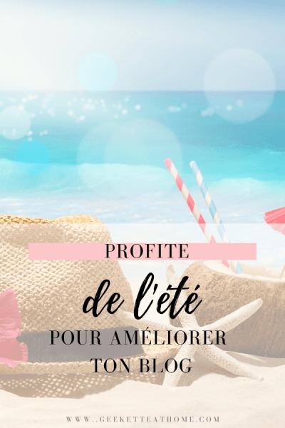 Profite de l'été pour améliorer ton blog