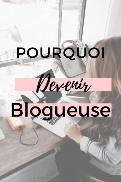 pourquoi devenir blogueuse