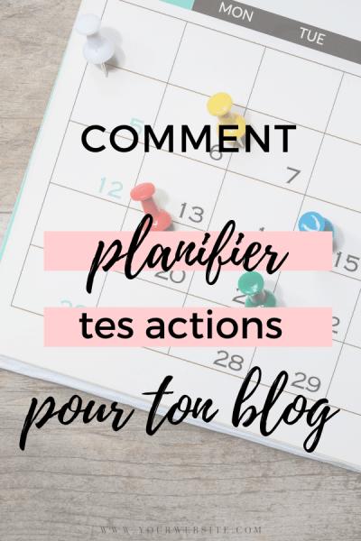 comment planifier tes actions pour ton blog
