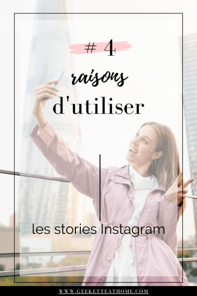 4 raisons d'utiliser les stories instagram
