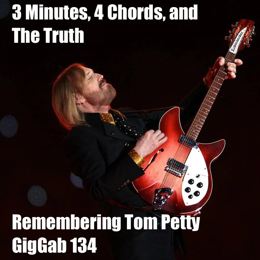 3 Minutes 4 Chords And The Truth Remembering Tom Petty Gig Gab