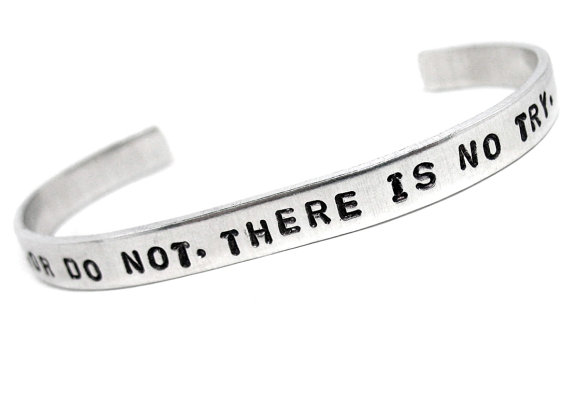 Do, Or Do Not. There Is No Try Hand Stamped Cuff Star Wars
