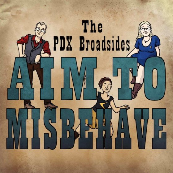 The PDX Broadsides - Aim To Misbehave - cover