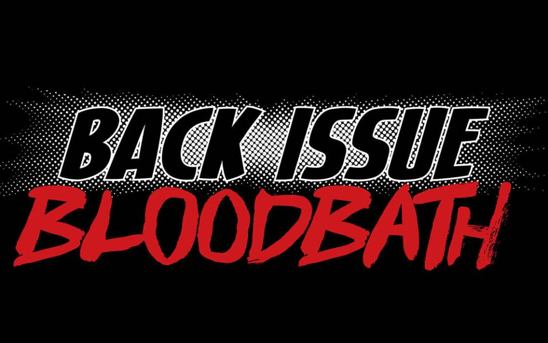 Back Issue Bloodbath: No Show Part 2 (The Battle Continues)