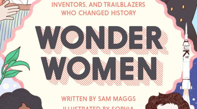 Hidden Worlds on Your Bookshelf: A Review of Wonder Women by Sam Maggs