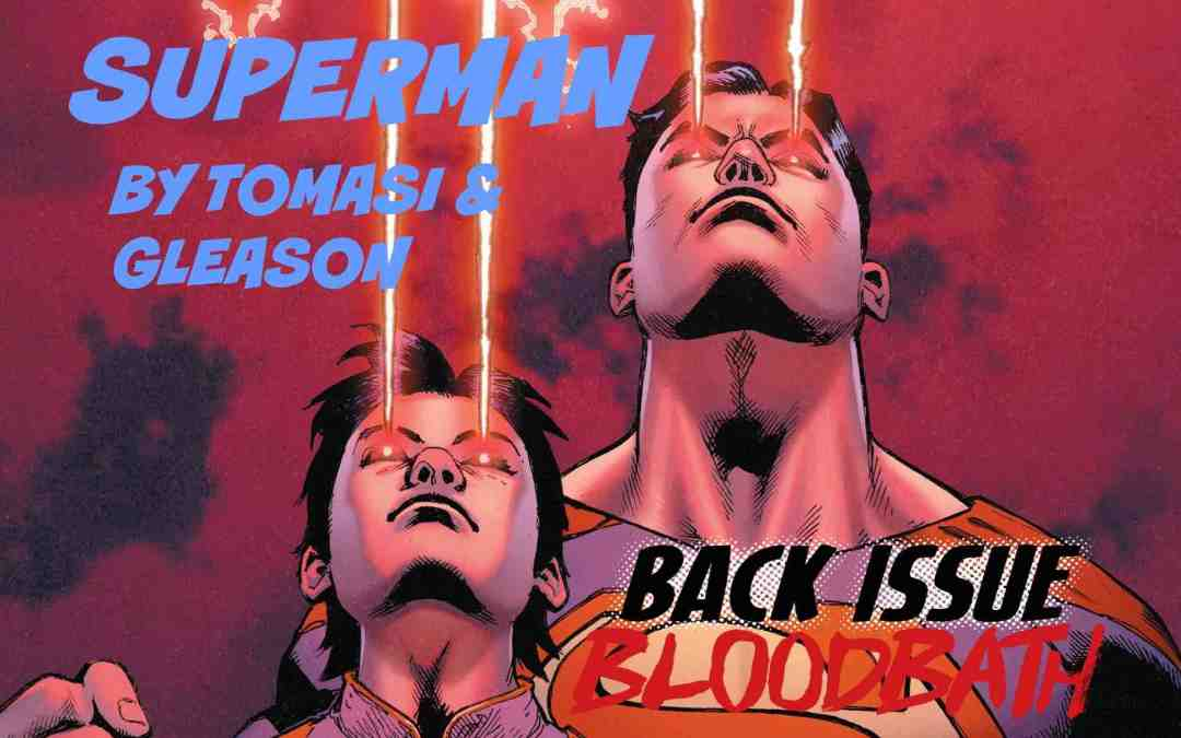 Back Issue Bloodbath Episode 65: Superman by Tomasi and Gleason