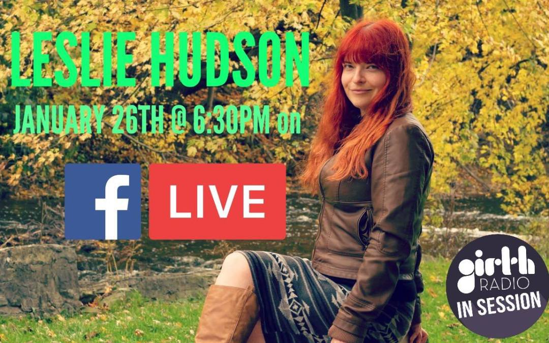 Girth Radio Presents: Leslie Hudson on Facebook Live (January 26th at 6:30PM)