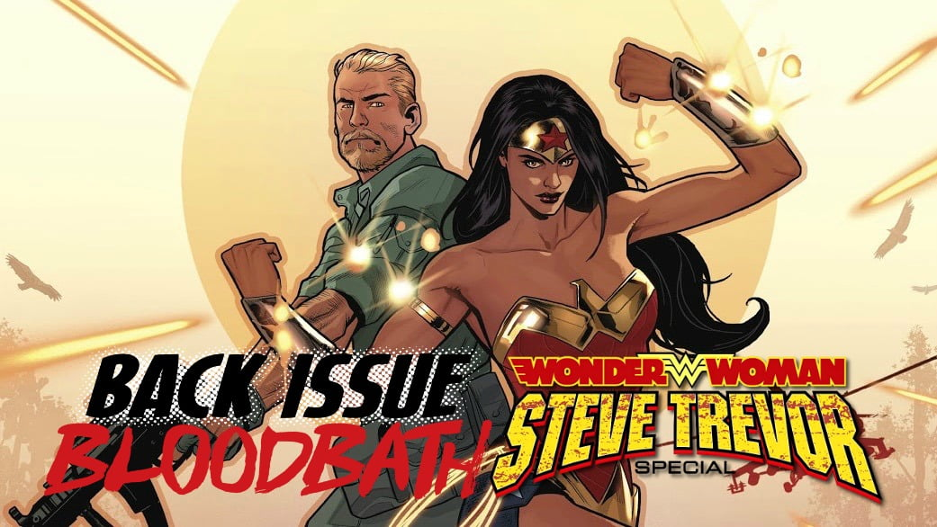 Back Issue Bloodbath Episode 90: STEVE TREVOR