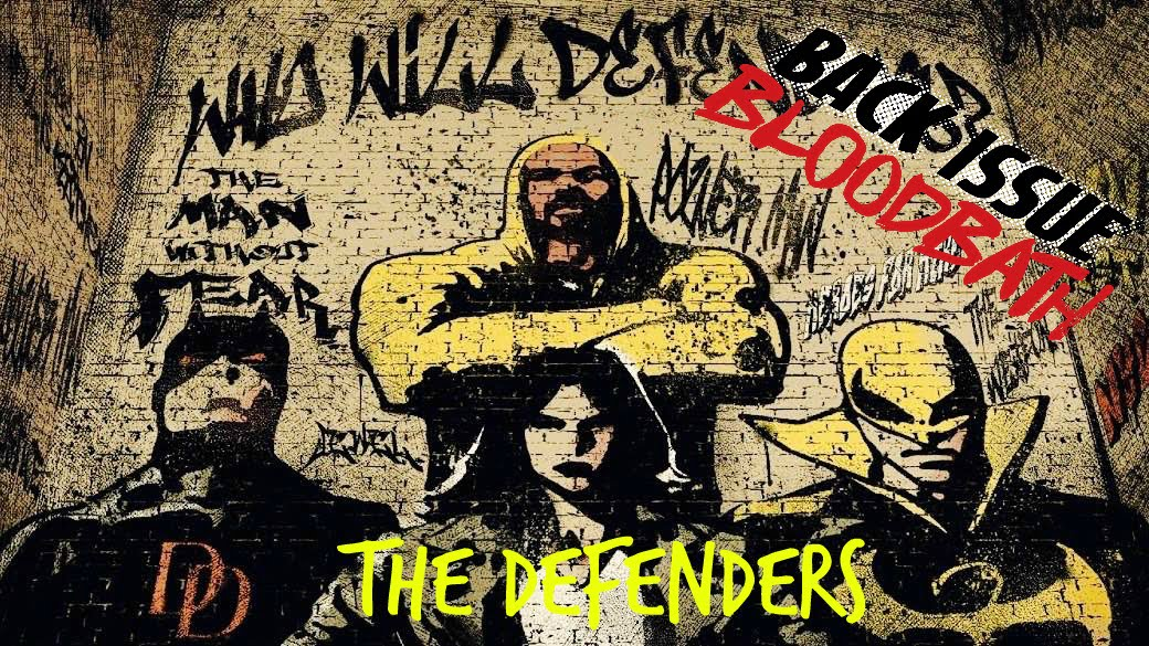 Back Issue Bloodbath Episode 94: The Defenders by Bendis and Marquez