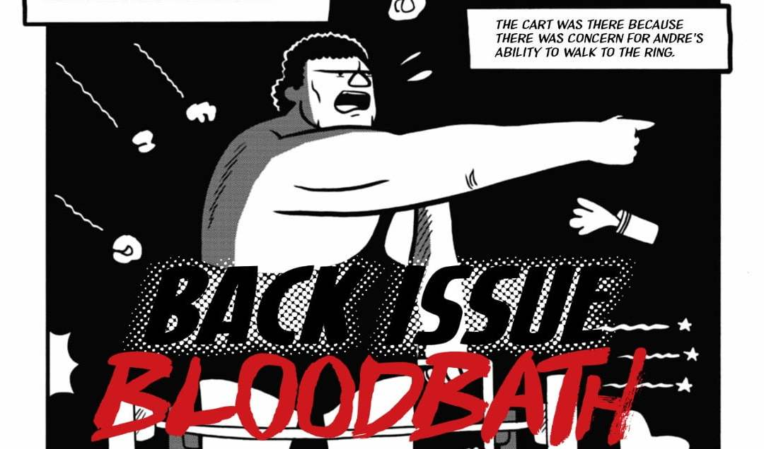 Back Issue Bloodbath Episode 99: Andre the Giant (Life and Legend)