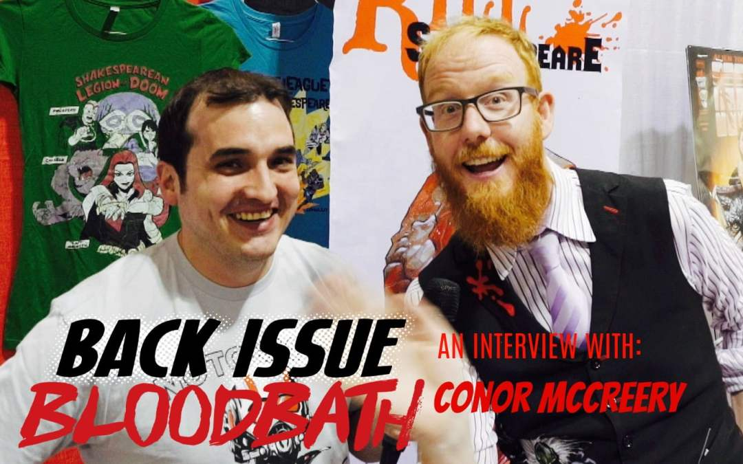 Back Issue Bloodbath Episode 103: An Interview with Conor McCreery
