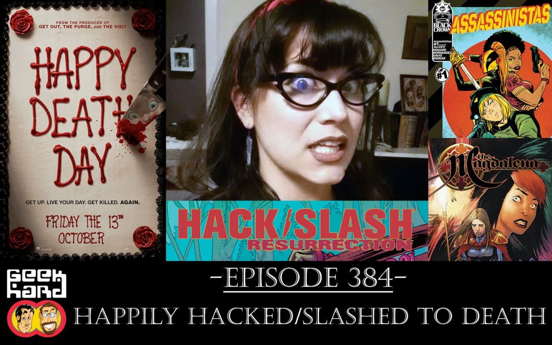 Geek Hard: Episode 384 – Happily Hacked/Slashed to Death