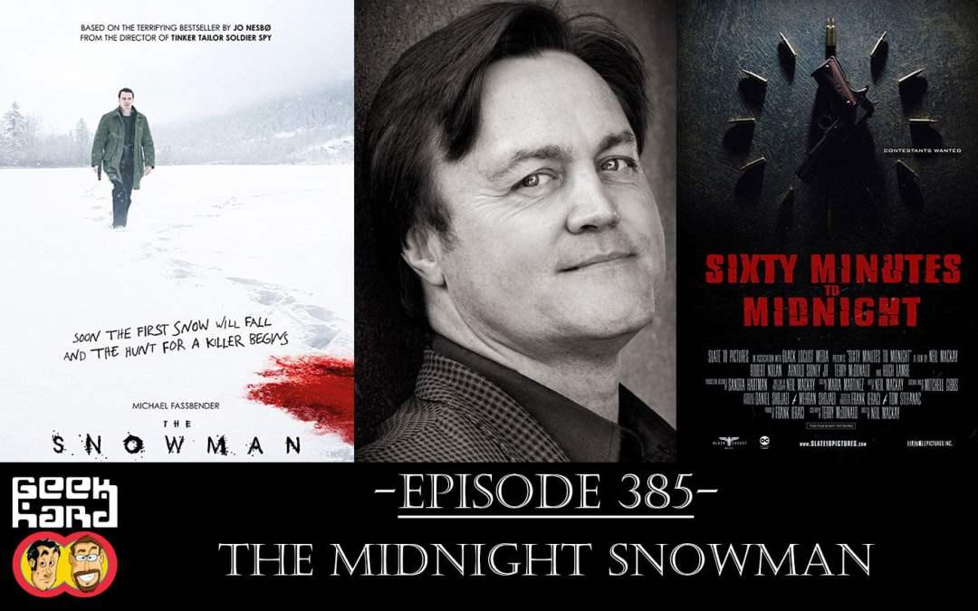 Geek Hard: Episode 385 – The Midnight Snowman