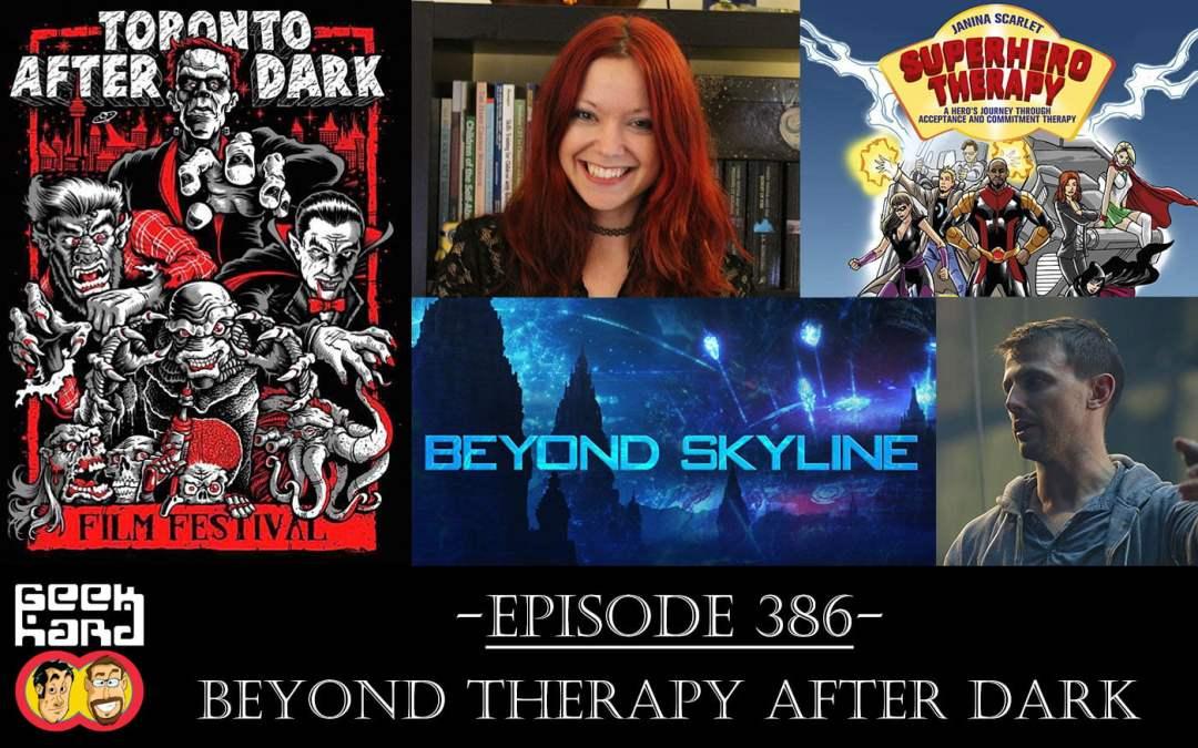 Geek Hard: Episode 386 – Beyond Therapy After Dark