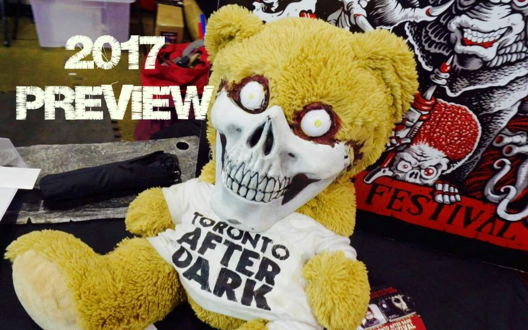 Geek Hard Presents: The Toronto After Dark 2017 Preview