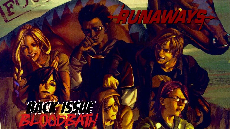 Back Issue Bloodbath Episode 112: Runaways