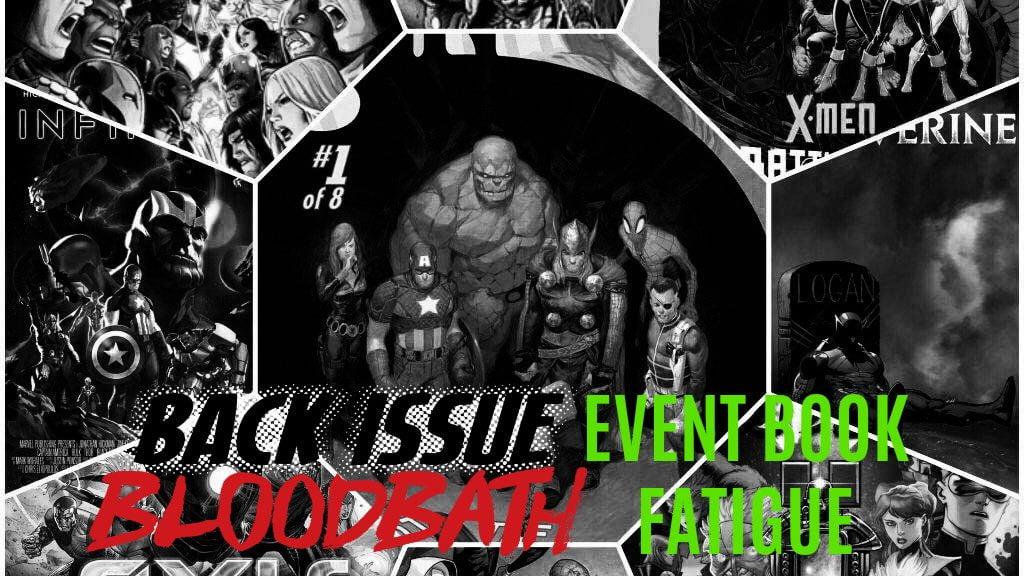 Back Issue Bloodbath Episode 115: Event Book Fatigue