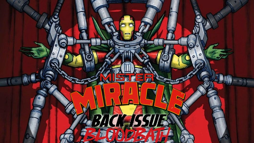 Back Issue Bloodbath Episode 117: Mister Miracle by King and Gerads