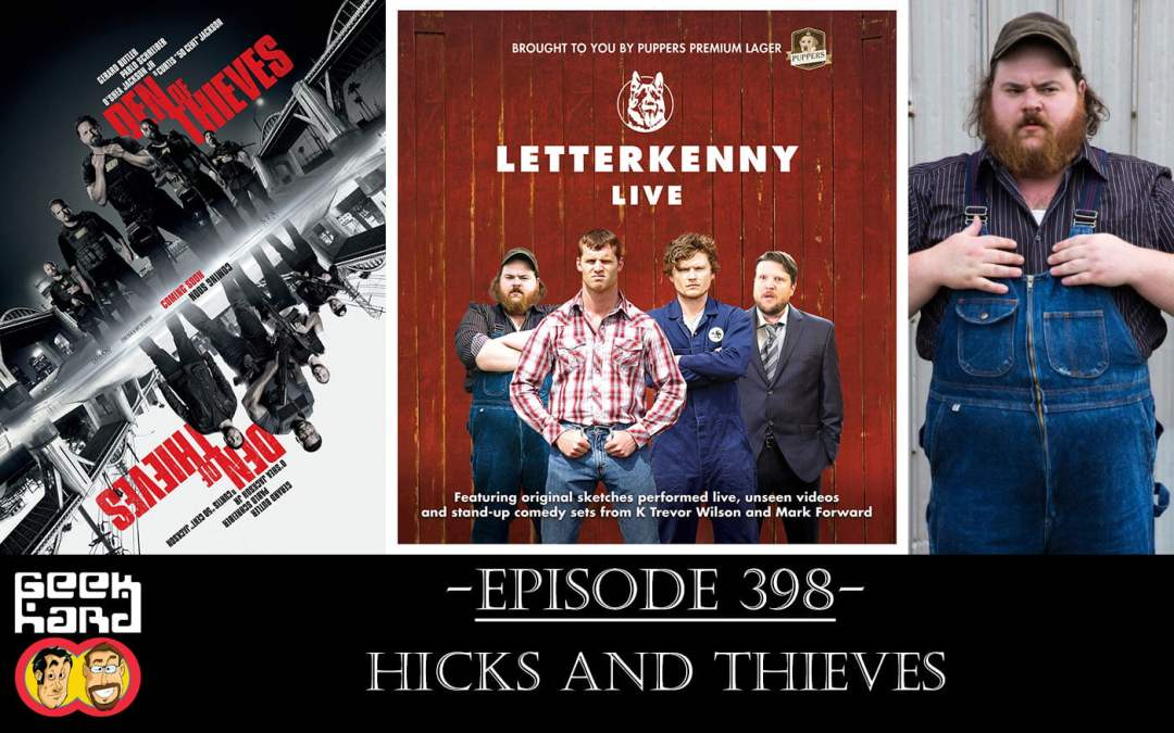 Geek Hard: Episode 398 – Hicks and Thieves