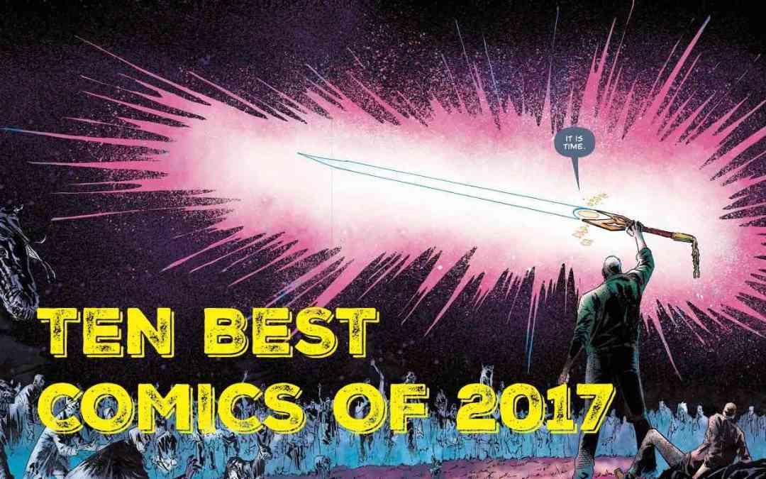 ANDREW'S PICKS: TEN BEST COMICS OF 2017 (UPDATED)