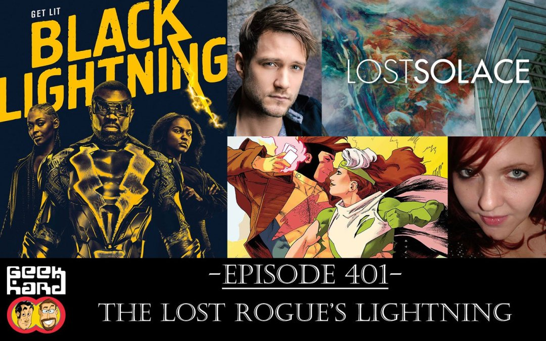 Geek Hard: Episode 401 – The Lost Rogue's Lightning