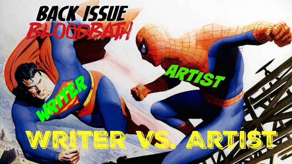 Back Issue Bloodbath 128: Writer VS. Artist