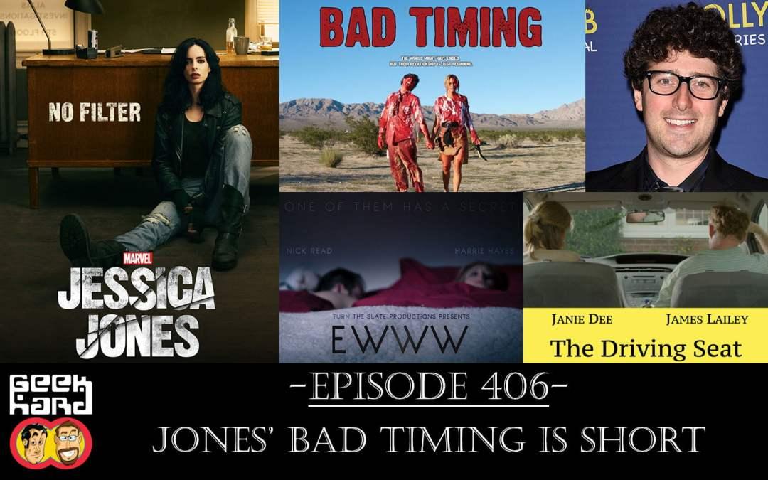 Geek Hard: Episode 406 – Jones' Bad Timing is Short