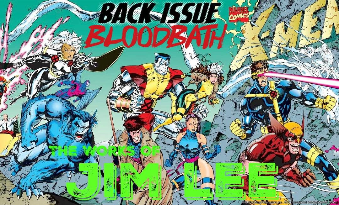 Back Issue Bloodbath Episode 129: The Works of Jim Lee