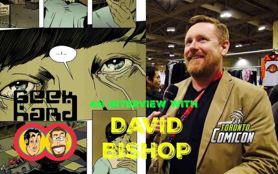 Geek Hard Presents: An Interview with David Bishop